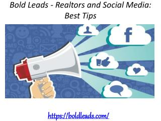 Bold Leads - Realtors and Social Media: Best Tips