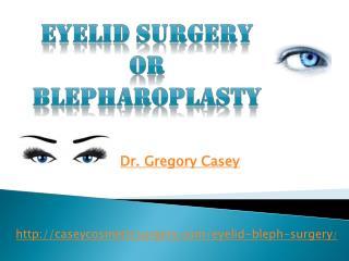 Gregory Casey Naples, FL | Eyelid Surgery
