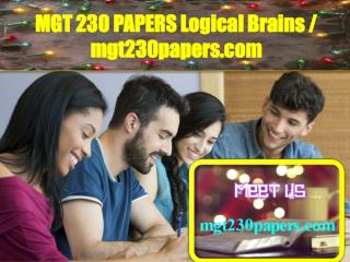 MGT 230 PAPERS Logical Brains / mgt230papers.com