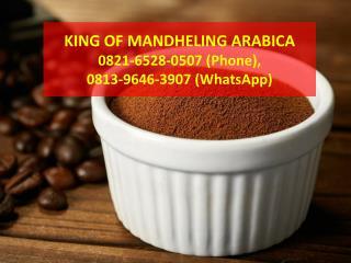 0821-6528-0507 (Phone) mandheling arabica bean