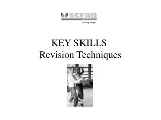 KEY SKILLS  Revision Techniques