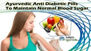 Ayurvedic Anti Diabetic Pills To Maintain Normal Blood Sugar