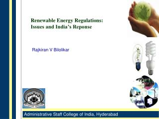 Renewable Energy Regulations: Issues and India s Reponse