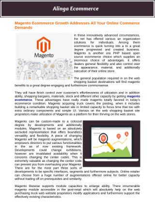 Magento likewise supports module capacities to enlarge ability