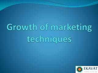 Growth of Marketing Techniques