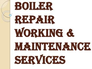 When You Need Boiler Repair & Maintenance Services?