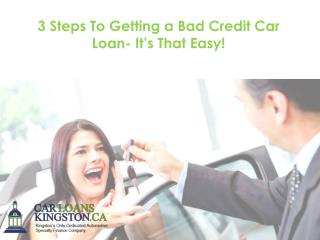 3 Steps To Getting a Bad Credit Car Loan- It's That Easy!
