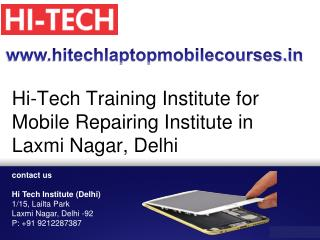 Hi-Tech Training Institute for Mobile Repairing Institute in Laxmi Nagar, Delhi