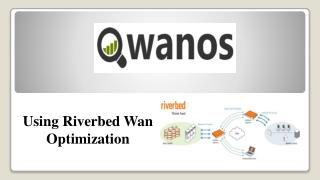 Using Riverbed Wan Optimization