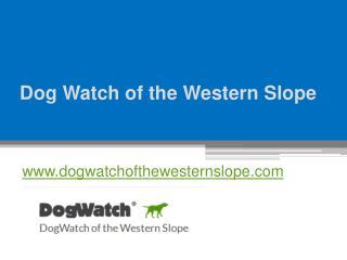 Dog Watch of the Western Slope - www.dogwatchofthewesternslope.com