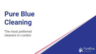 Pure Blue Cleaning - London's Most Preferred Cleaners
