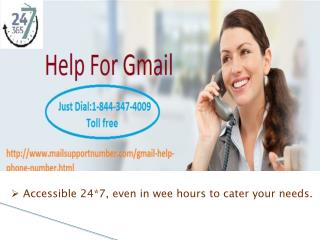 Dial Help For Gmail @ 1-844-347-4009 and Forget Your all Worries.