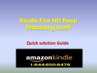 1-844-850-8476 Kindle Fire HD Keep Rebooting itself - Contact Kindle Help Number