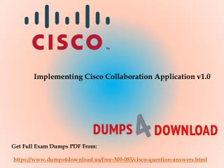 Preparing Tips For 300-085 Final Exam - Dumps4Download