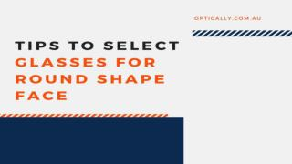 Tips to Select Glasses for Round Shape Face