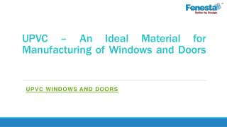 UPVC – An Ideal Material for Manufacturing of Windows and Doors