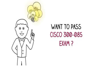 Cisco 300-085 Exam Dumps Free Download - Dumps4download