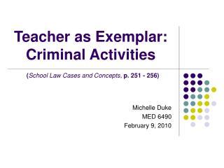 Teacher as Exemplar: Criminal Activities  School Law Cases and Concepts, p. 251 - 256