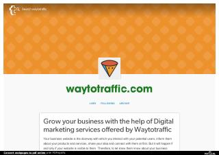 Grow Your Business With the Help of Digital Marketing Services Offered by Waytotraffic