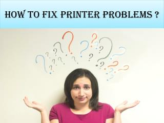 How to fix printer problems ?