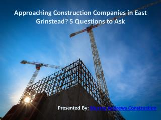 Approaching Construction Companies in East Grinstead? 5 Questions to Ask