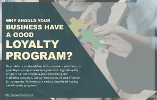 Why should businesses have good loyalty program?