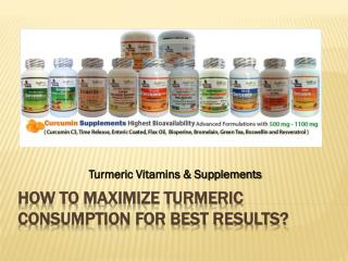 How To Maximize Turmeric Consumption For Best Results?