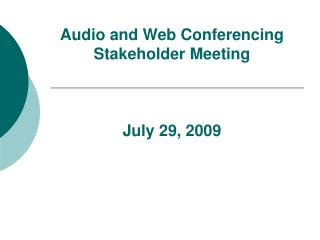 Audio and Web Conferencing Stakeholder Meeting