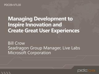 Managing Development to Inspire Innovation and  Create Great User Experiences