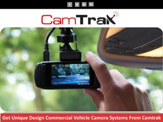 Get Unique Design Commercial Vehicle Camera Systems From Camtrak