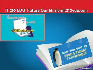 IT 210 EDU  Future Our Mission/it210edu.com