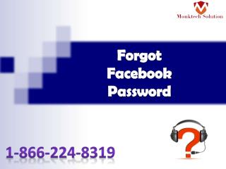Forget Facebook Password 1-866-224-8319 with Us
