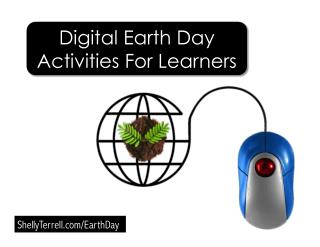 Digital Earth Day Activities, Resources, Web Sites, & Apps