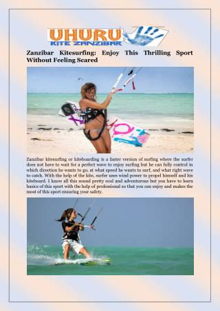 Zanzibar Kitesurfing: Enjoy This Thrilling Sport Without Feeling Scared