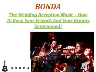 Wedding Reception Music – How To Keep Your Friends And Your Granny Entertained!