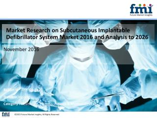 Subcutaneous Implantable Defibrillator Market Dynamics, Forecast, Analysis and Supply Demand 2016-2026
