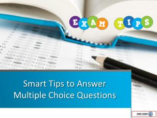 Smart Tips to Answer Multiple Choice Questions