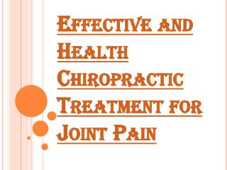 Effective, Health and Trained Treatment for Joint Pain