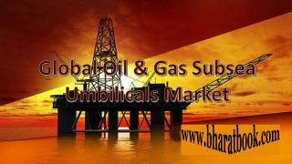 Global Oil & Gas Subsea Umbilicals Market