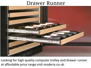 Drawer Runner - Moderix.co.uk