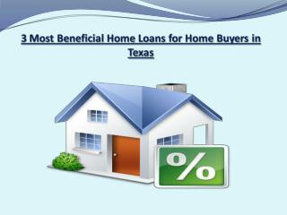 3 Most Beneficial Home Loans for Home Buyers in Texas