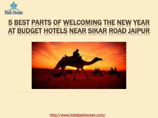 5 Best Parts of Welcoming the New Year at Budget Hotels near Sikar Road Jaipur