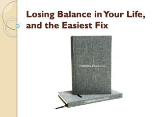 Losing Balance in Your Life, and the Easiest Fix