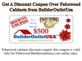 Get A Discount Coupon Over Fabuwood Cabinets from BuilderOutletUsa