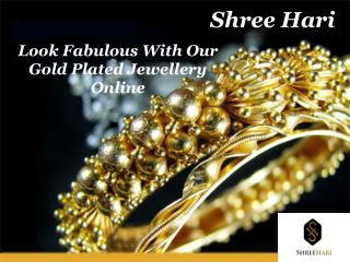 Look Fabulous With Our Gold Plated Jewellery Online