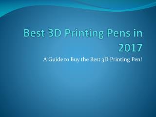 Best 3D Printing Pens in 2017
