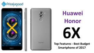 Huawei Honor 6X- Best Budget Smartphone of 2017