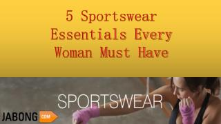 5 Sportswear Essential Every Women Must Have
