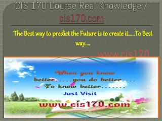 CIS 170 Course Real Knowledge / cis 170 dotcom