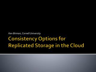 Consistency Options for Replicated Storage in the Cloud